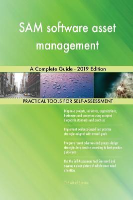 Sam Software Asset Management a Complete Guide - 2019