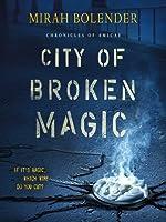 City of Broken Magic (Chronicles of Amicae  #1)