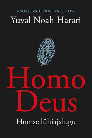 Homo Deus. Homse lühiajalugu by Yuval Noah Harari
