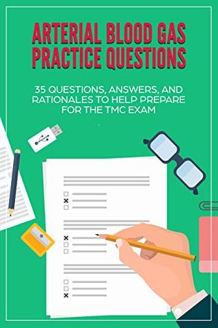 ABG Practice Questions: 35 Questions, Answers, and