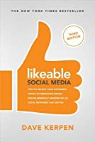 Likeable Social Media: How to Delight Your Customers, Create an Irresistible Brand, & Be Generally Amazing on All Social Networks That Matter