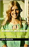 The Murder of Janette Roberson: A collection of True Crime