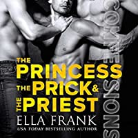 The Princess, the Prick & the Priest (Confessions, #4)