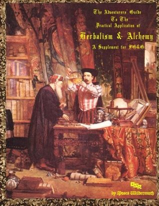 The Adventurers' Guide to the Practical Application of Herbalism & Alchemy: A Supplement for FG&G