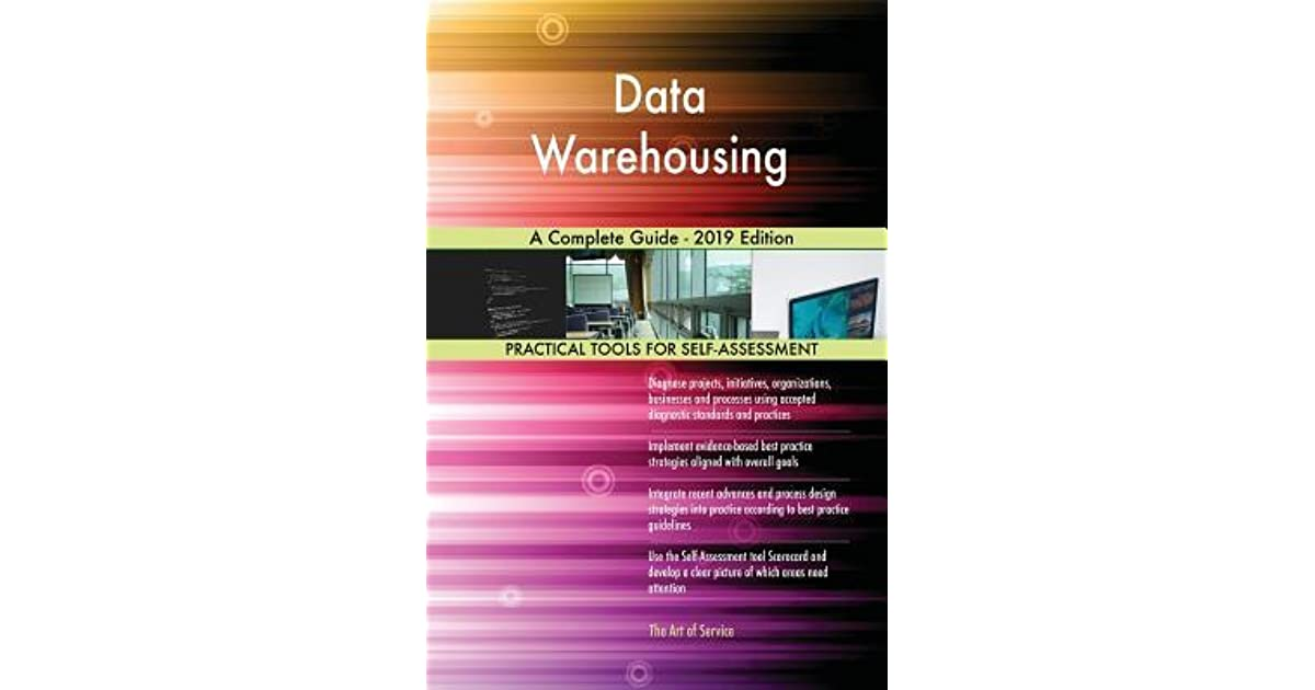 Data Warehousing a Complete Guide - 2019 Edition by Gerardus