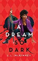 A Dream So Dark (A Blade So Black, #2)