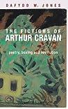 The Fictions of Arthur Cravan by Dafydd Jones