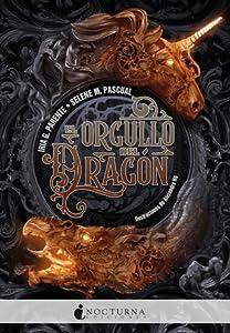 El orgullo del dragón (El dragón y el unicornio, #1)