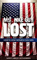 Ms. Nice Guy Lost: Here's How Women Can Win