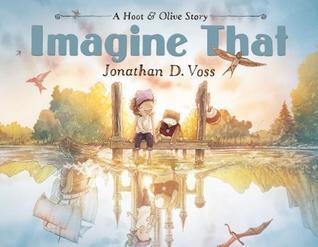 Imagine That: A Hoot & Olive Story