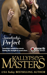 Somebody's Perfect by Kallypso Masters
