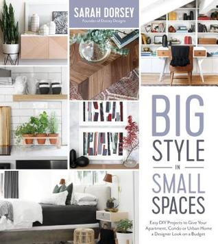 Big Style in Small Spaces: Easy DIY Projects to Give Your ...