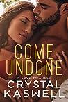 Come Undone (Come Undone Trilogy #1)