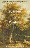 Seasons of Waiting: A Pride and Prejudice Variation