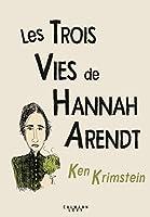 Les Trois Vies de Hannah Arendt (Biographies, Autobiographies)