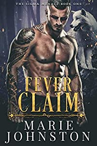 Fever Claim (The Sigma Menace #1)