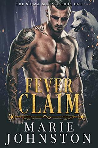 Fever Claim (The Sigma Menace #1)