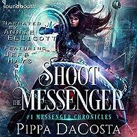Shoot the Messenger (Messenger Chronicles, #1)