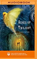 Ashes of Twilight (The Ashes Trilogy)