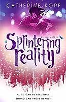 Splintering Reality (Breaking Order Series Book 2)