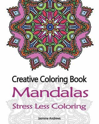 Creative Coloring Book: Mandalas Stress Less Coloring by ...