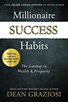 Millionaire Success Habits: The Gateway to Wealth and Prosperity