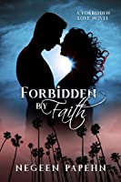 Forbidden by Faith (Forbidden Love, #1)
