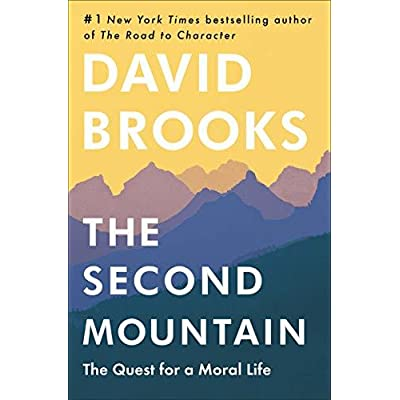 The Quest for a Moral Life The Second Mountain