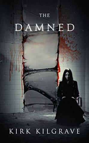 The Damned: A Supernatural Horror Novel (Sadistic Souls #2)