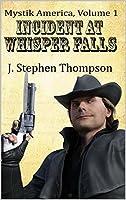 Incident at Whisper Falls (Mystik America Book 1)