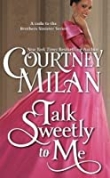 Talk Sweetly to Me (The Brothers Sinister Volume 7)