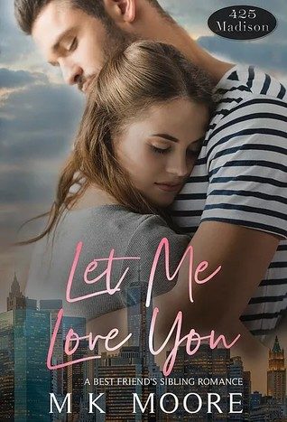 Let Me Love You A 425 Madison Novel 2 By M K Moore
