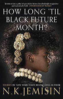 How Long 'til Black Future Month? by N.K. Jemisin