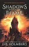 Shadows Within the Flame (The Elder Stones Saga #2)