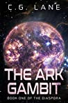 The Ark Gambit: Book One of The Diaspora