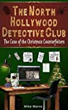 The Case of the Christmas Counterfeiters: Classic Books for Boys, Mystery Books for Kids (The North Hollywood Detective Club Book 3)