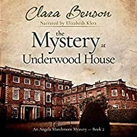 The Mystery at Underwood House (Angela Marchmont Mystery #2)