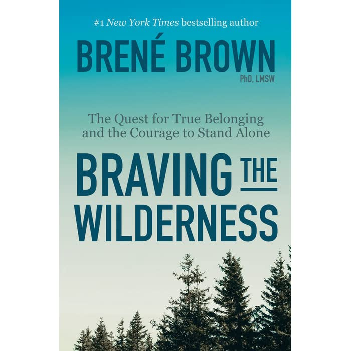 Braving the Wilderness: The Quest for True Belonging and the