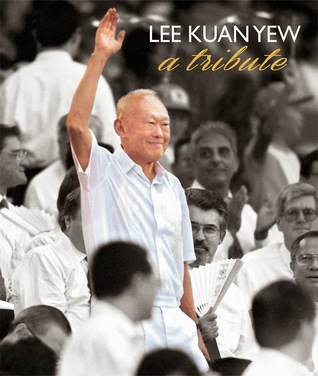 Lee Kuan Yew: A Tribute