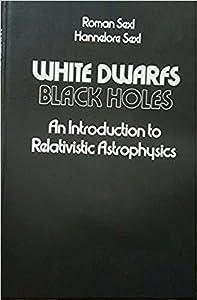 White Dwarfs - Black Holes: An Introduction to Relativistic Astrophysics