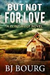 But Not For Love (Clint Wolf #9)