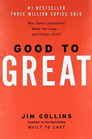 Good to Great - Why Some Companies Make the Leap.