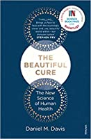 The Beautiful Cure: The New Science of Human Health