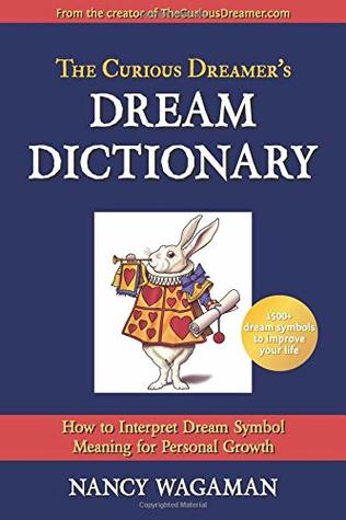 The Curious Dreamer's Dream Dictionary by Nancy Wagaman