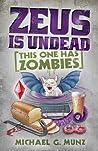 Zeus Is Undead: This One Has Zombies (Zeus Is Dead, #2)