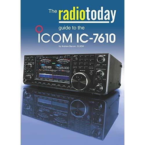 The Radio Today guide to the Icom IC-7610 by Andrew Barron