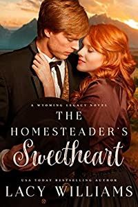 The Homesteader's Sweetheart (Wyoming Legacy, #1)