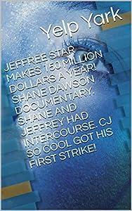 JEFFREE STAR MAKES 150 MILLION DOLLARS A YEAR! SHANE DAWSON DOCUMENTARY. SHANE AND JEFFREY HAD INTERCOURSE. CJ SO COOL GOT HIS FIRST STRIKE!