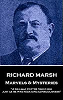 """Marvels & Mysteries: """"A railway porter found him just as he was regaining consciousness"""""""