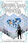 Dragon Swan Princess (Twisted Ever After, #2)